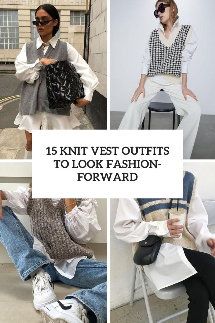 knit vest outfits to look fashion forward cover