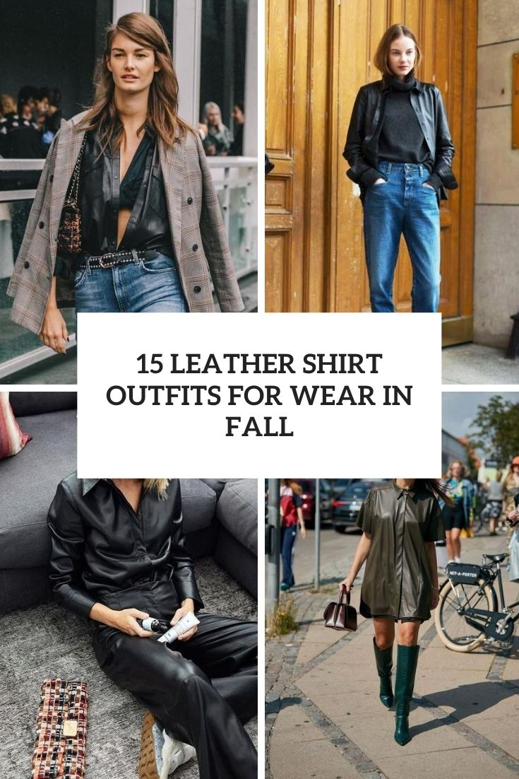 leather shirt outfits to wear in fall cover