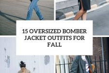 15 oversized bomber jacket outfits for fall cover