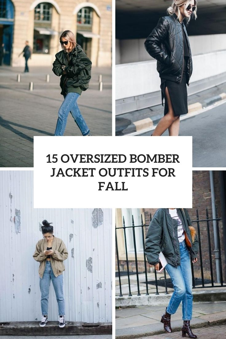 15 Oversized Bomber Jacket Outfits For Fall