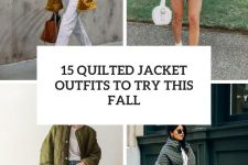 15 quilted jacket outfits to try this fall cover