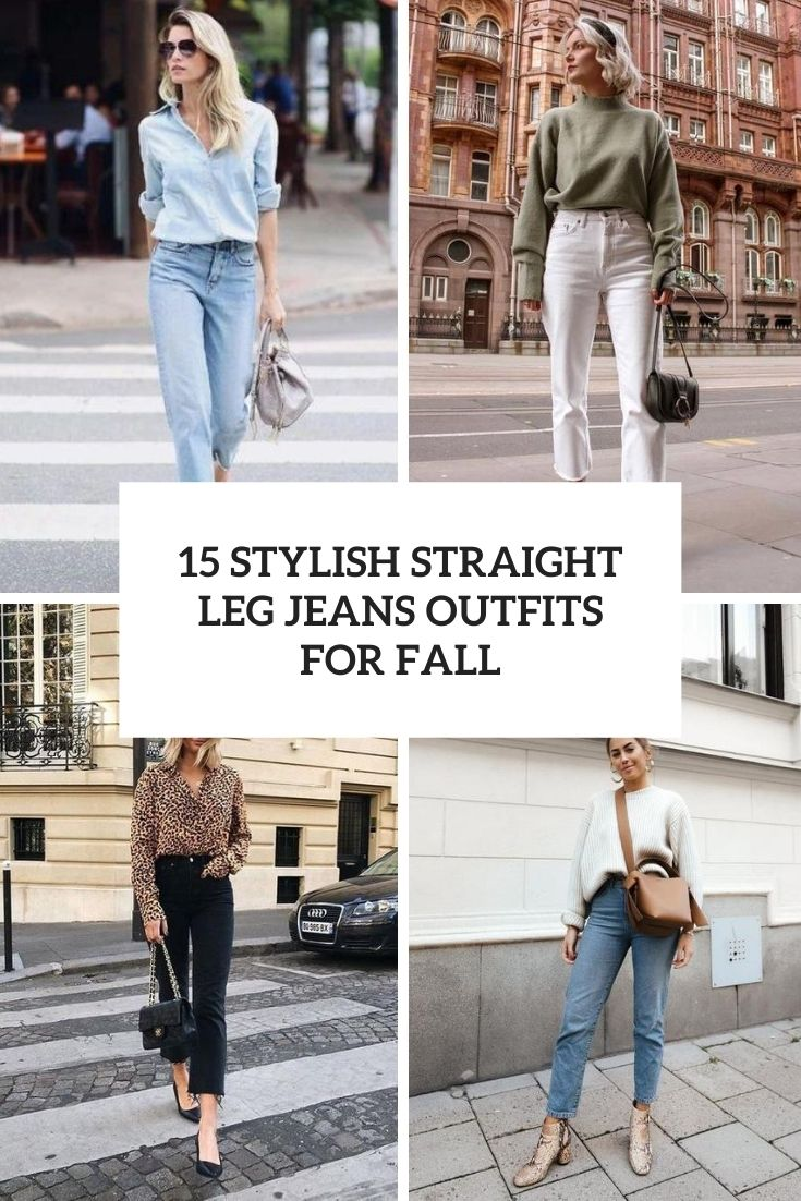 15 Stylish Straight Leg Jeans Outfits For Fall