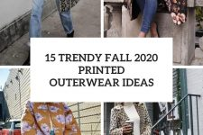15 trendy fall 2020 printed outerwear ideas cover