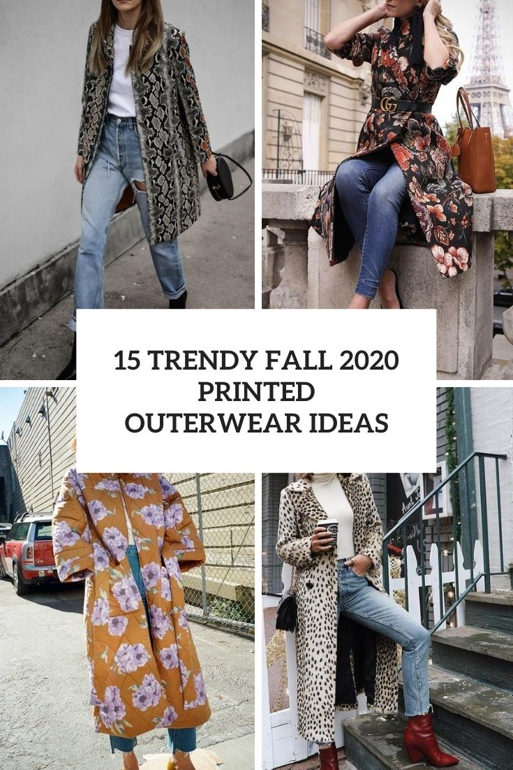 15 Trendy Fall 2020 Printed Outerwear Ideas