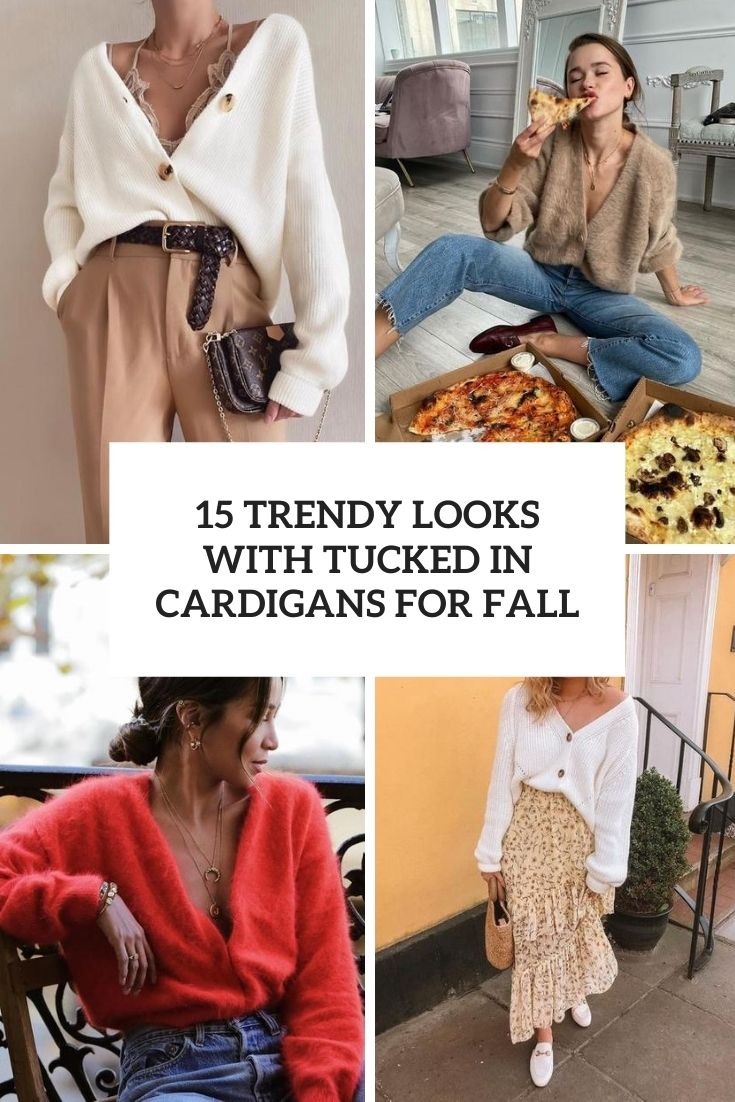 trendy looks with tucked in cardigans for fall cover