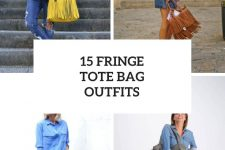 15 Amazing Looks With Fringe Tote Bags
