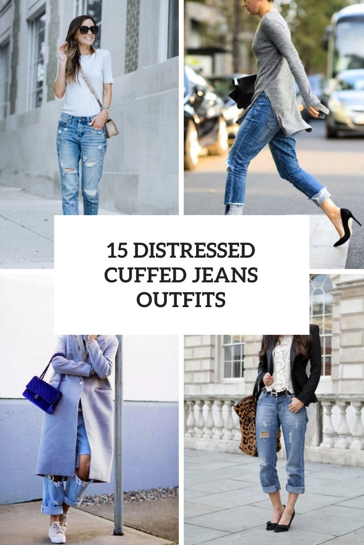 Cool Outfits With Distressed Cuffed Jeans