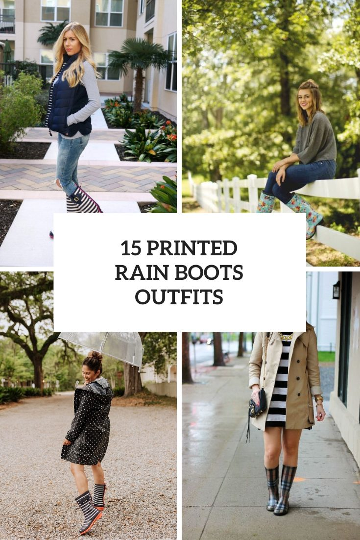 15 Looks With Printed Rain Boots For This Fall