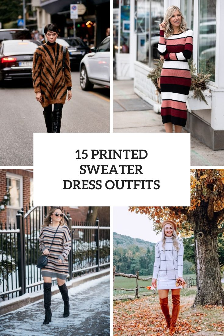 Looks With Printed Sweater Dresses