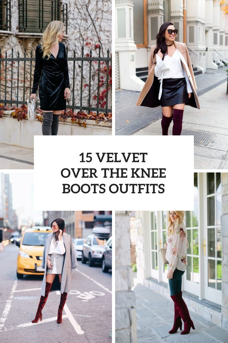15 Looks With Velvet Over The Knee Boots