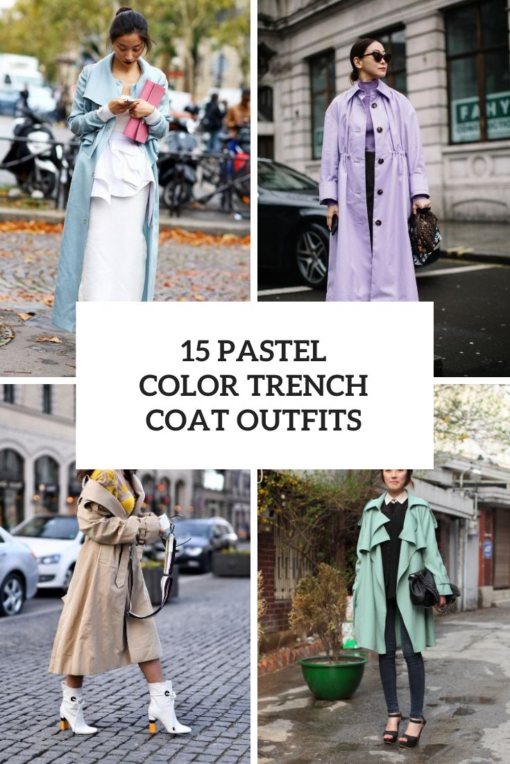Outfits With Pastel Color Trench Coats