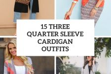 15 Outfits With Three Quarter Sleeve Cardigans