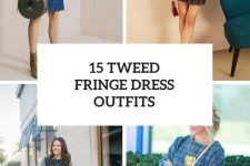 15 Outfits With Tweed Fringe Dresses