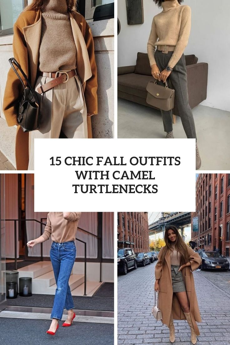 chic fall outfits with camel turtlenecks cover