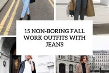 15 non-boring fall work outfits with jeans cover