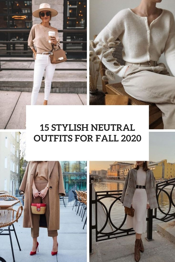 stylish neutral outfits for fall 2020 cover