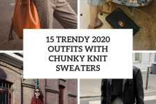 15 trendy 2020 outfits with chunky knit sweaters cover