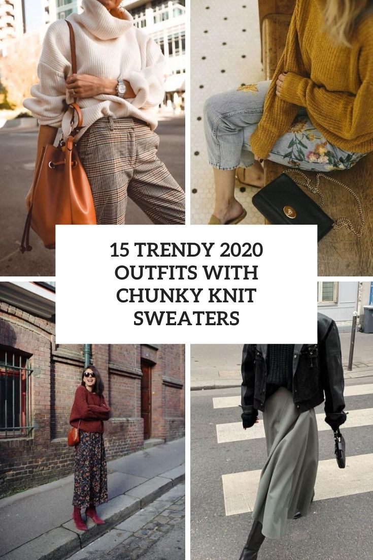 15 Trendy 2020 Outfits With Chunky Knit Sweaters