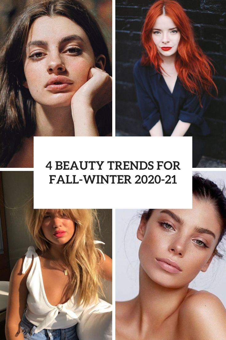 4 Beauty Trends For Fall-Winter 2020-21