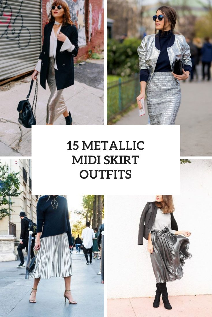 Amazing Outfits With Metallic Midi Skirts