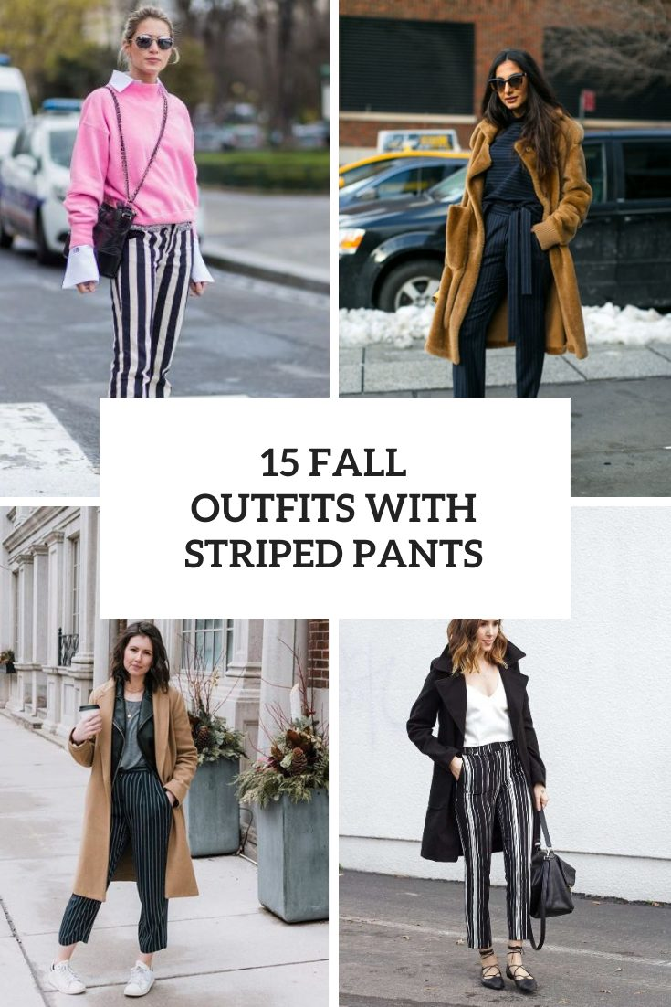 Fall Looks With Striped Pants