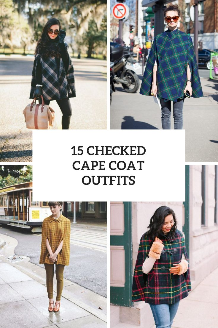 15 Looks With Checked Cape Coats