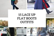 15 Looks With Lace Up Flat Boots