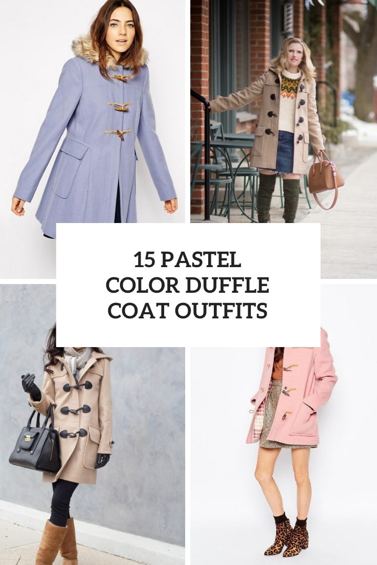 15 Looks With Pastel Color Duffle Coats