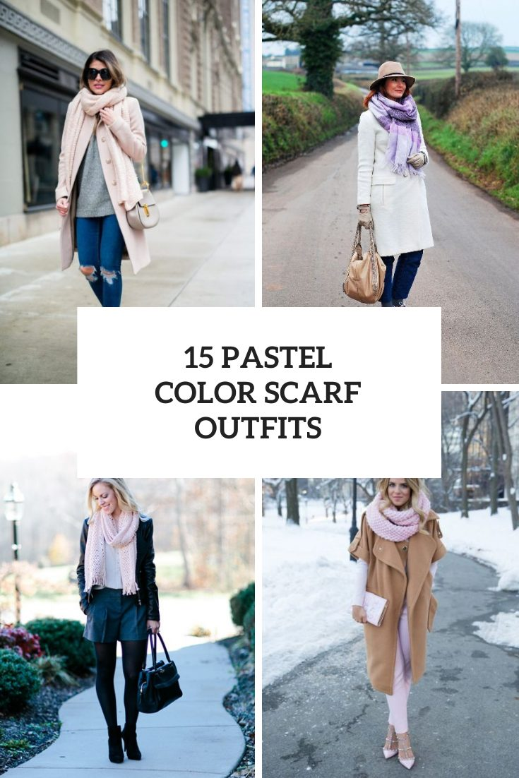Looks With Pastel Colored Scarves