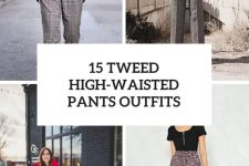 15 Looks With Tweed High-Waisted Pants