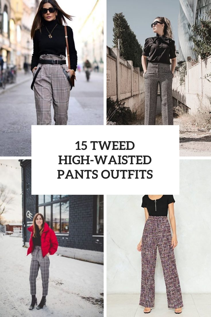 Looks With Tweed High Waisted Pants