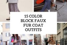 15 Outfits With Color Block Faux Fur Coats And Jackets