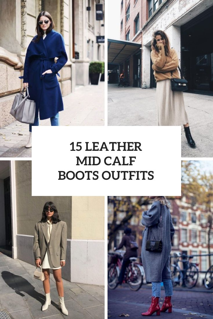 Outfits With Leather Mid Calf Boots For Ladies