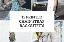 15 Outfits With Printed Chain Strap Bags