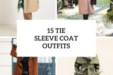 15 Outfits With Tie Sleeve Coats For Ladies
