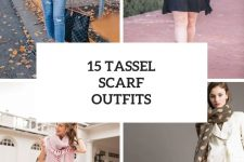 15 Women Outfits With Tassel Scarves