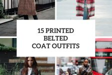 15 Looks With Printed Belted Coats