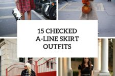 15 Outfits With Checked A-Line Skirts