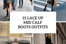 15 Outfits With Lace Up Mid Calf Boots For Ladies