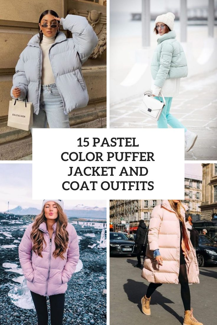 Outfits With Pastel Color Puffer Jackets And Coats