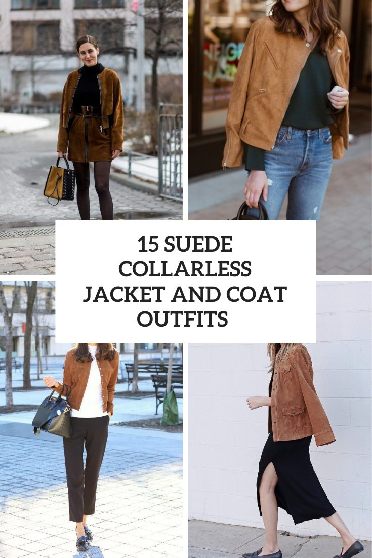 15 Outfits With Suede Collarless Jackets And Coats