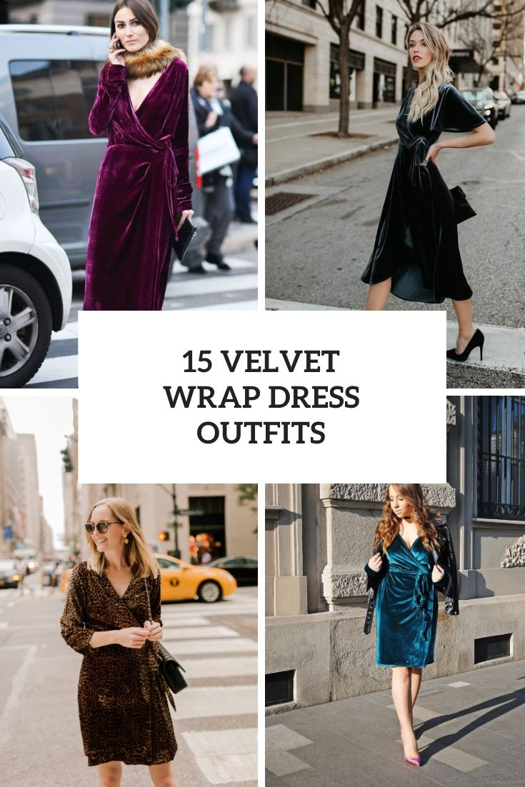 Outfits With Velvet Wrap Dresses