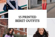 15 Wonderful Looks With Printed Berets