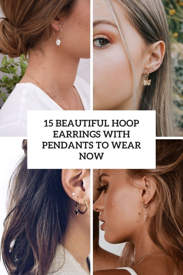 15 Beautiful Hoop Earrings With Pendants To Wear Now