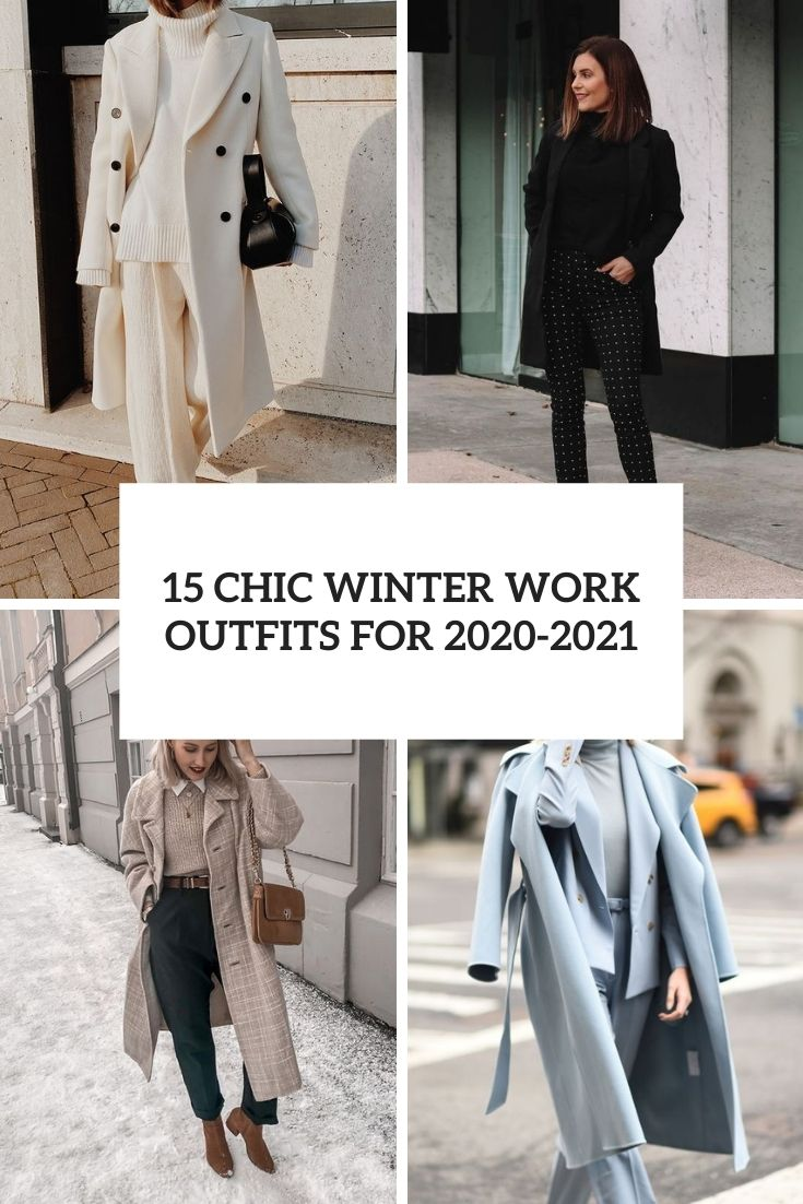 15 Chic Winter Work Outfits For 2020-2021