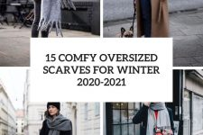 15 comfy oversized scarves for winter 2020-2021 cover
