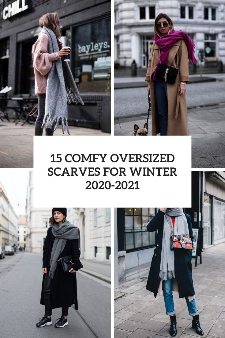 comfy oversized scarves for winter 2020 2021 cover