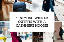 15 stylish winter outfits with a cashmere hoodie cover