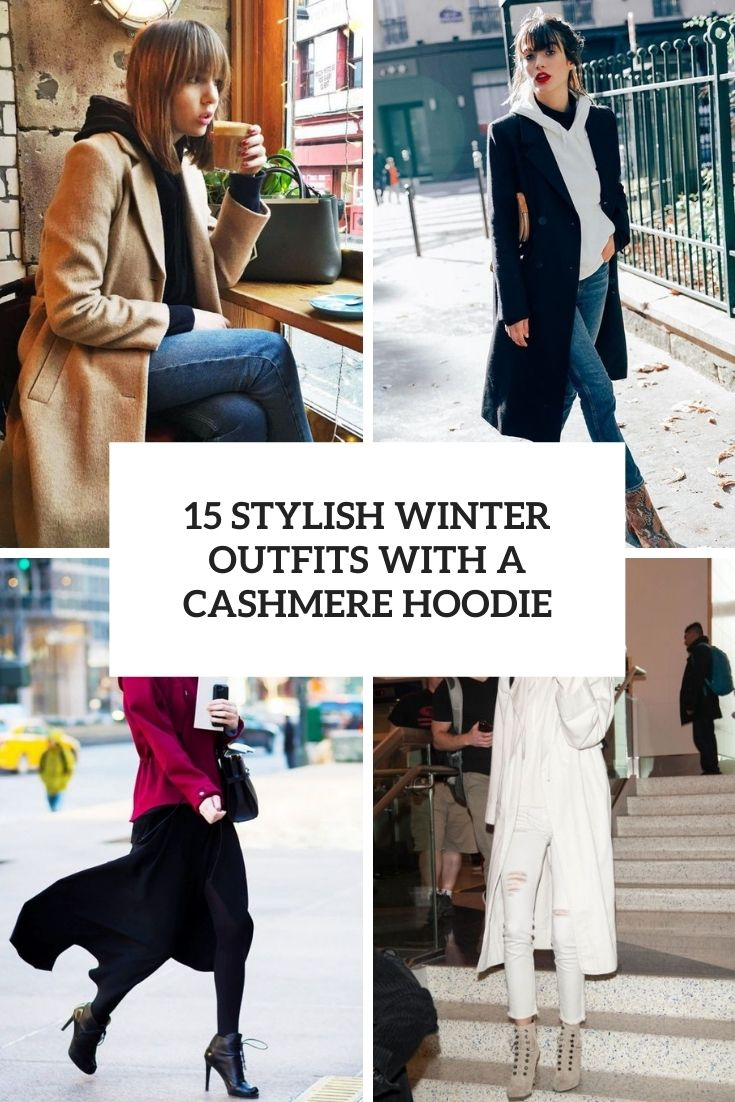 stylish winter outfits with a cashmere hoodie cover