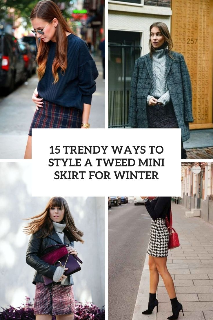 trendy ways to style a tweed mini skirt for winter cover